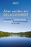 Älter werden mit Gelassenheit: Denkansätze von Wilhelm Schmid bis Sven Kuntze mit praktischen Übungen für den Alltag (mvg mini)