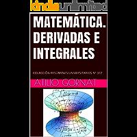 MATEMÁTICA. DERIVADAS E INTEGRALES: COLECCIÓN RESÚMENES UNIVERSITARIOS Nº 377