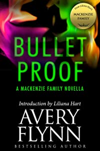 Bullet Proof: A MacKenzie Family Novella (The MacKenzie Family)