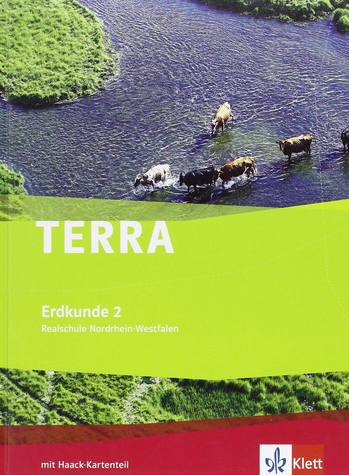 TERRA Erdkunde für Nordrhein-Westfalen - Ausgabe für Realschulen (Neue Ausgabe) / Schülerbuch 7./8. Schuljahr