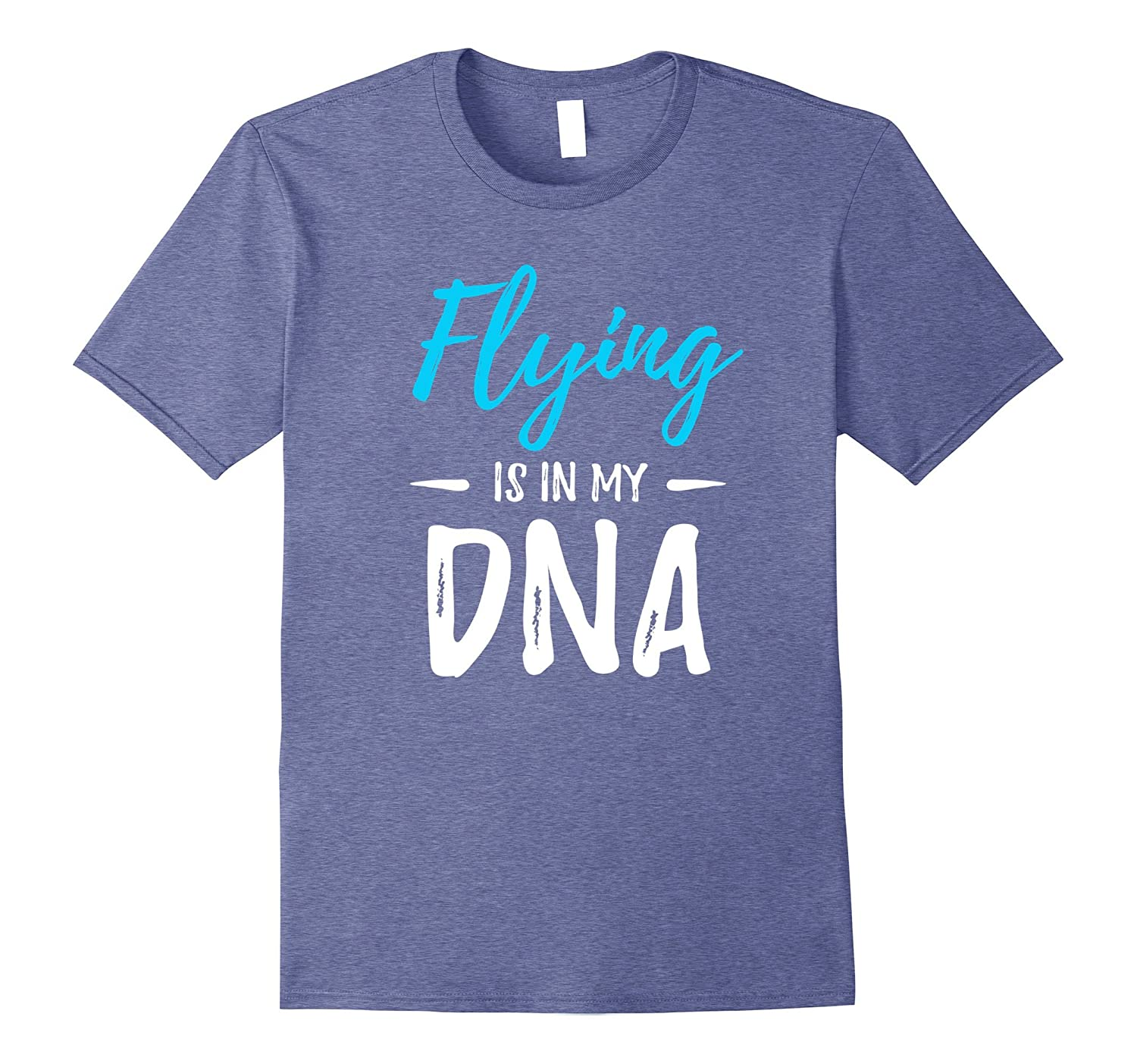 1bbf13817 Flying Is In My DNA T-Shirt Funny Pilot Gift Idea-RT – Rateeshirt