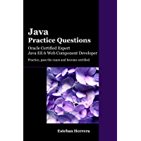Java Practice Questions: Oracle Certified Expert, Java EE 6 Web Component Developer (OCEJWCD)