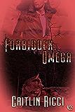 Forbidden Omega (Omegas Book 1)