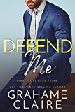 Defend Me: A Brother's Best Friend Romance Novel (Free Book 3)