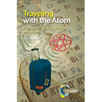 Traveling with the Atom: A Scientific Guide to Europe and Beyond (English Edition)