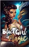 Black Girl Magic Lit Mag: Issue 1