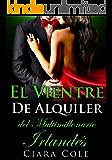 El Vientre de Alquiler del Multimillonario Irlandés (Spanish Edition)