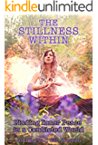 The Stillness Within: Finding Inner Peace in a Conflicted World