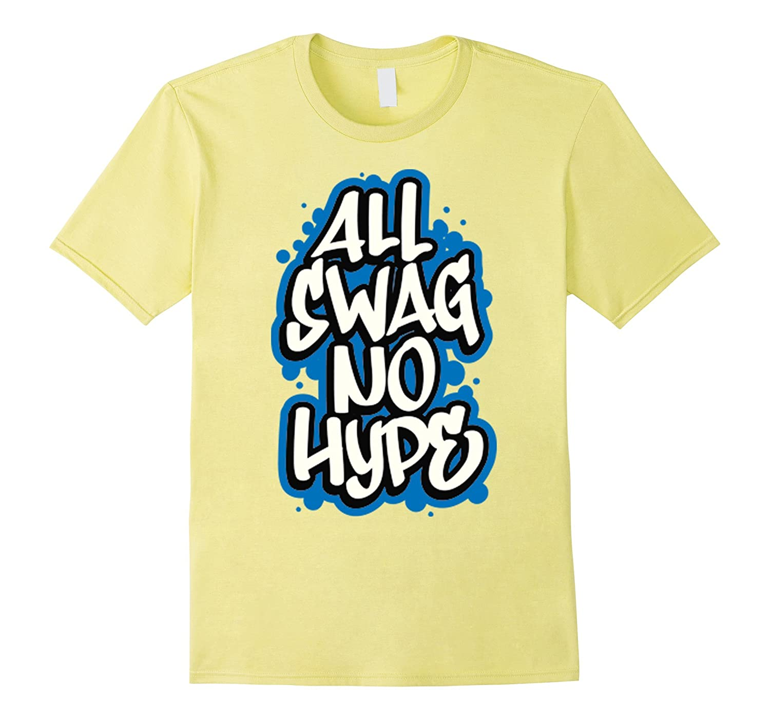 All Swag But No Hype Swag Isnt Everything Have Class Tshirt-CD