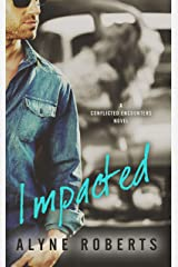 Impacted (Conflicted Encounters Book 2) Kindle Edition