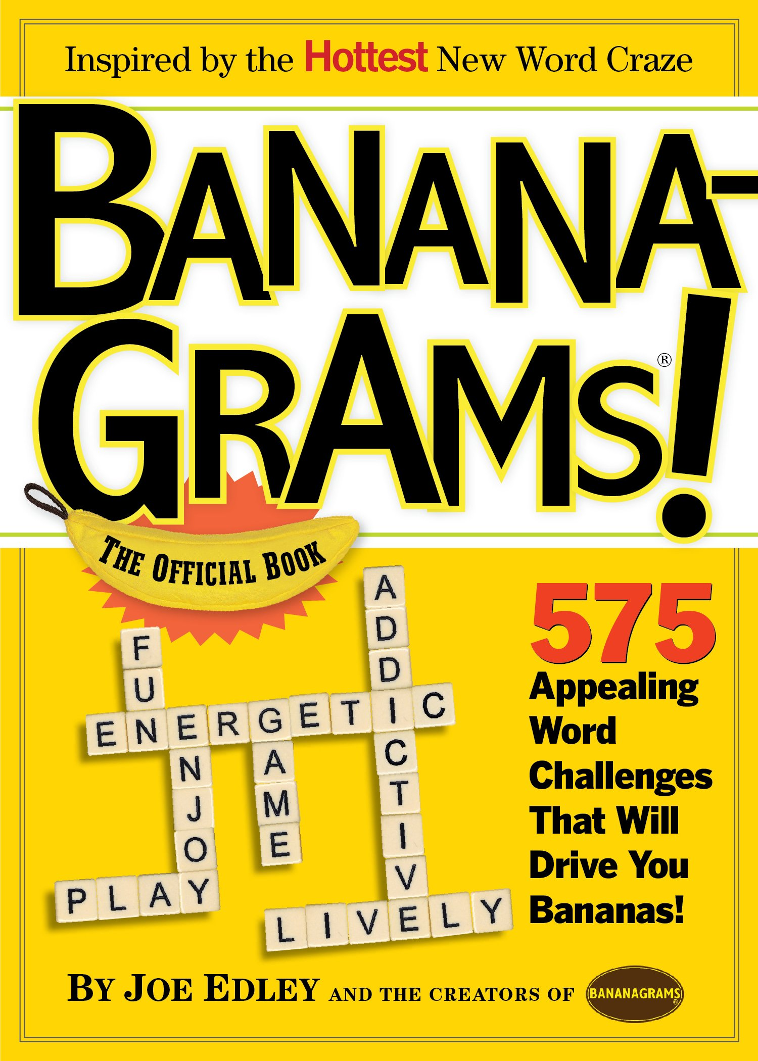 The Official Book, 575 Appealing Word Challenges That Will Drive You  Bananas!: Joe Edley: 9780761156352: Amazon.com: Books