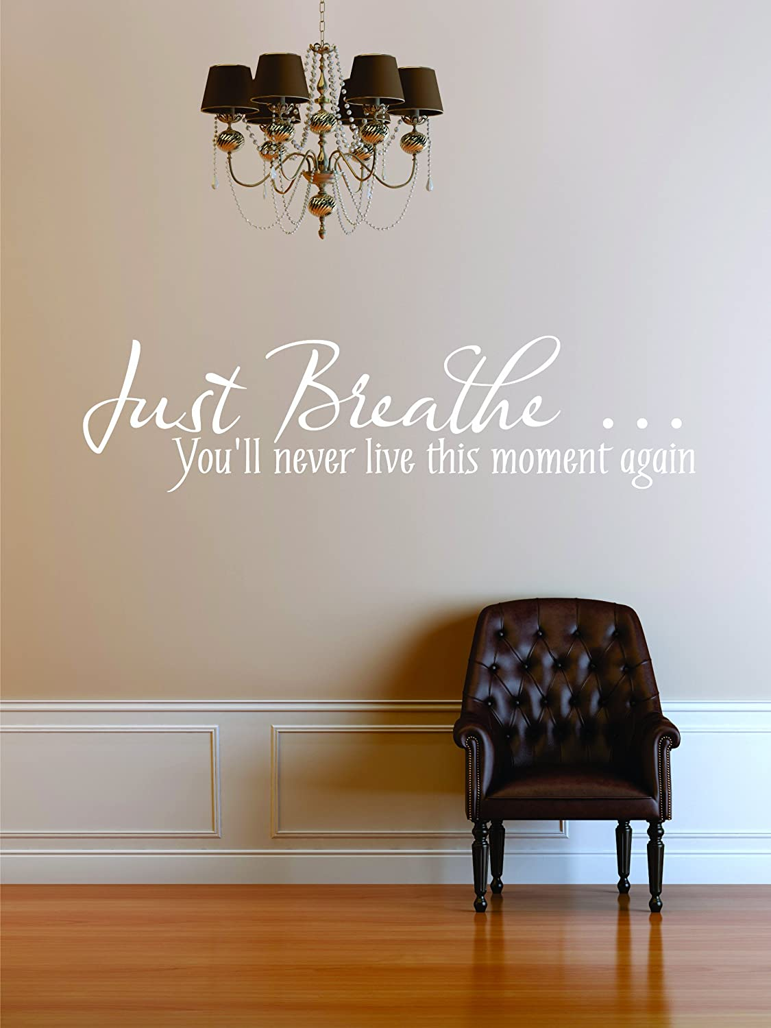 Picture Art White Design with Vinyl Just Breathe Youll Never Live This Moment Again Quote Bed Room Home Decor Peel /& Stick Wall Decal Sticker Size: 10x30 Color: White White Design 434
