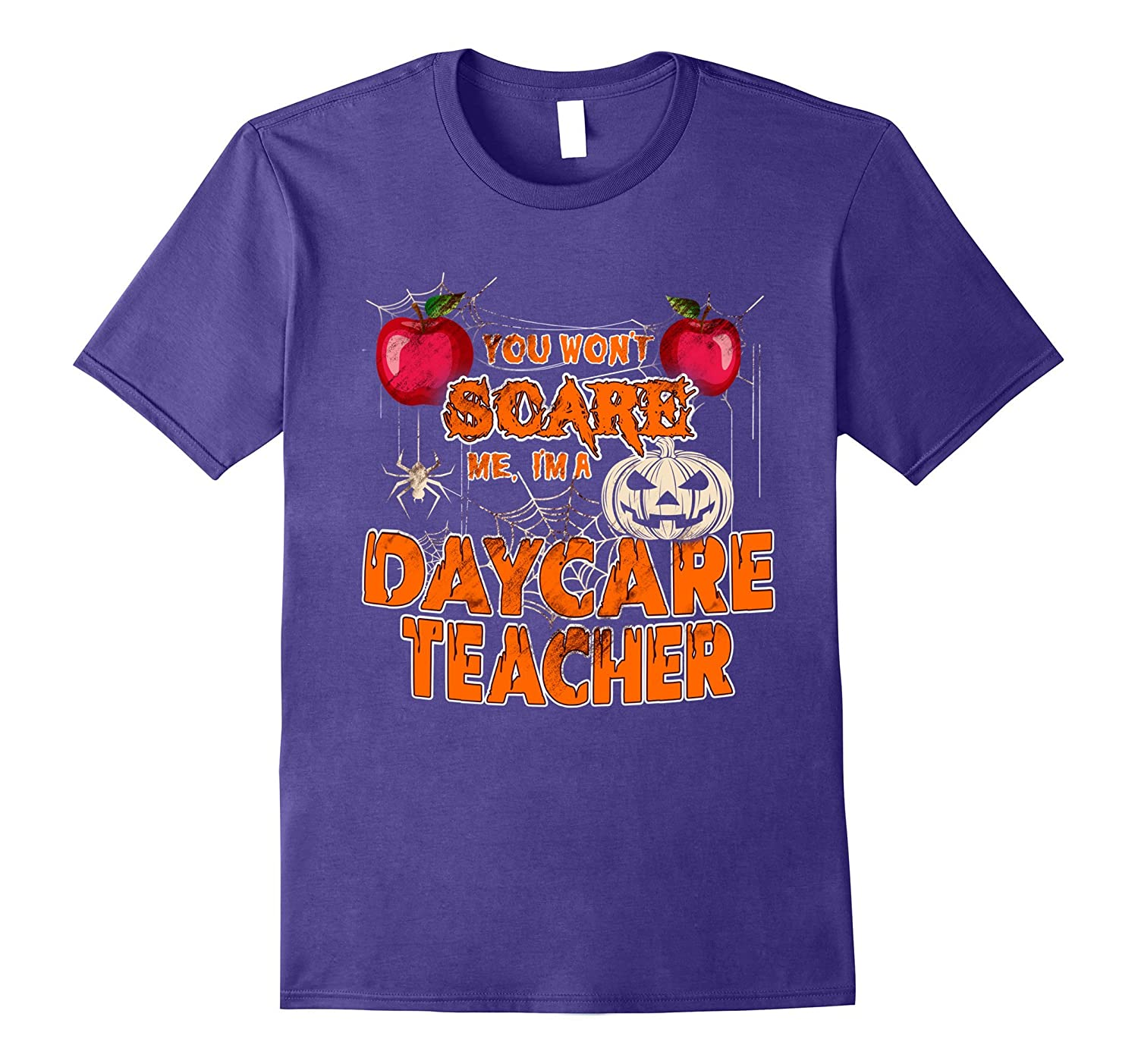 You Won't Scare me I'm a daycare Teacher shirt-Rose