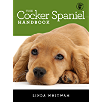 The Cocker Spaniel Handbook: The Essential Guide For New & Prospective Cocker Spaniel Owners (Canine Handbooks) (English…