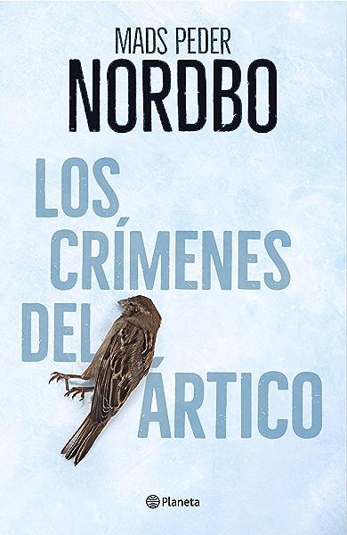 Los crímenes del Ártico eBook: Nordbo, Mads Peder, Bernárdez Sanchís, Enrique: Amazon.es: Tienda Kindle