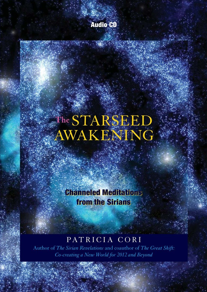 Read Online The Starseed Awakening: Channeled Meditations from the Sirians pdf