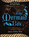 The Mermaid Box (The Curious Collection Book 1)