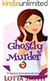 Ghostly Murder: a cozy mystery on Kindle Unlimited (PI Assistant Extraordinaire Mystery Book 1)