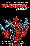 Deadpool Classic Volume 5 Vincere Perdere Comunque Sangue