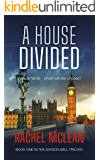 A House Divided: What if the government you served came for your family? (The Division Bell Book 1)