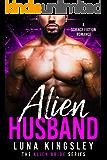 Alien Husband (A Science Fiction Alien Warrior Romance) (The Alien Bride Series Book 1)