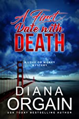 A First Date with Death: (A fun suspense mystery with twists you won't see coming!) (A Love or Money Mystery Book 1) Kindle Edition