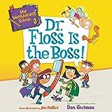 Dr. Floss Is the Boss!: My Weirder-est School, Book 3