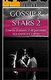 Gossip & Stars 2: Giochi d'amore e di passione tra musica e calcio