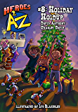 Heroes A2Z #8: Holiday Holdup (Heroes A to Z, A Funny Chapter Book Series For Kids)