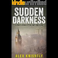 Sudden Darkness: A Post-Apocalyptic EMP Thriller