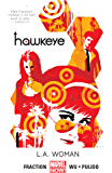 Hawkeye Vol. 3: L.A. Woman (Hawkeye Series)