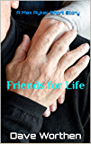 Friends for Life (A Max Ryker Short Story Book 4)