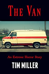The Van: An Extreme Horror Story Kindle Edition