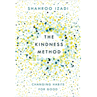 The Kindness Method: Changing Habits for Good (English Edition)