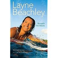 Layne Beachley: Beneath The Waves