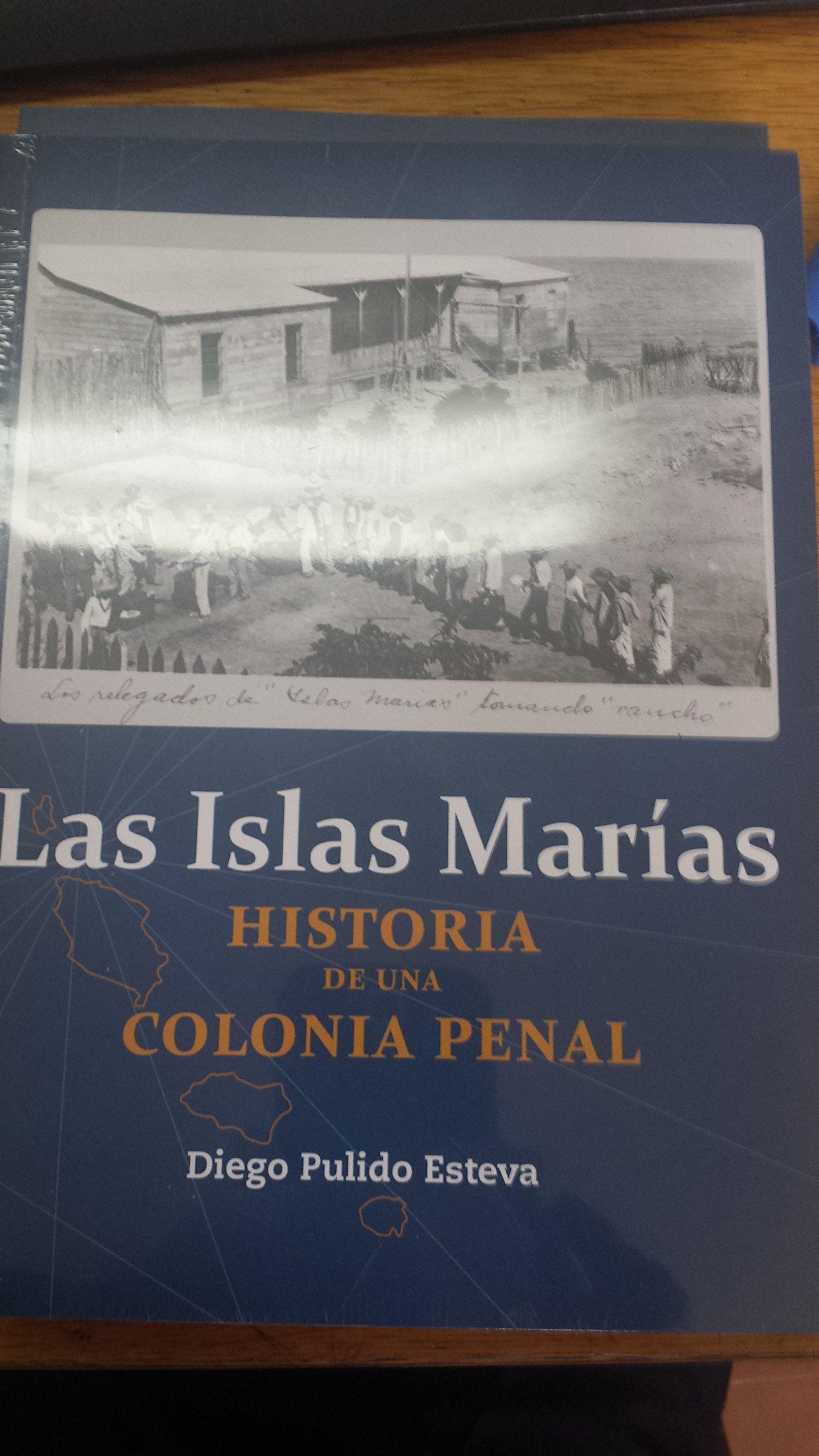 Las Islas Marías Historia de una colonia penal. (Spanish ...