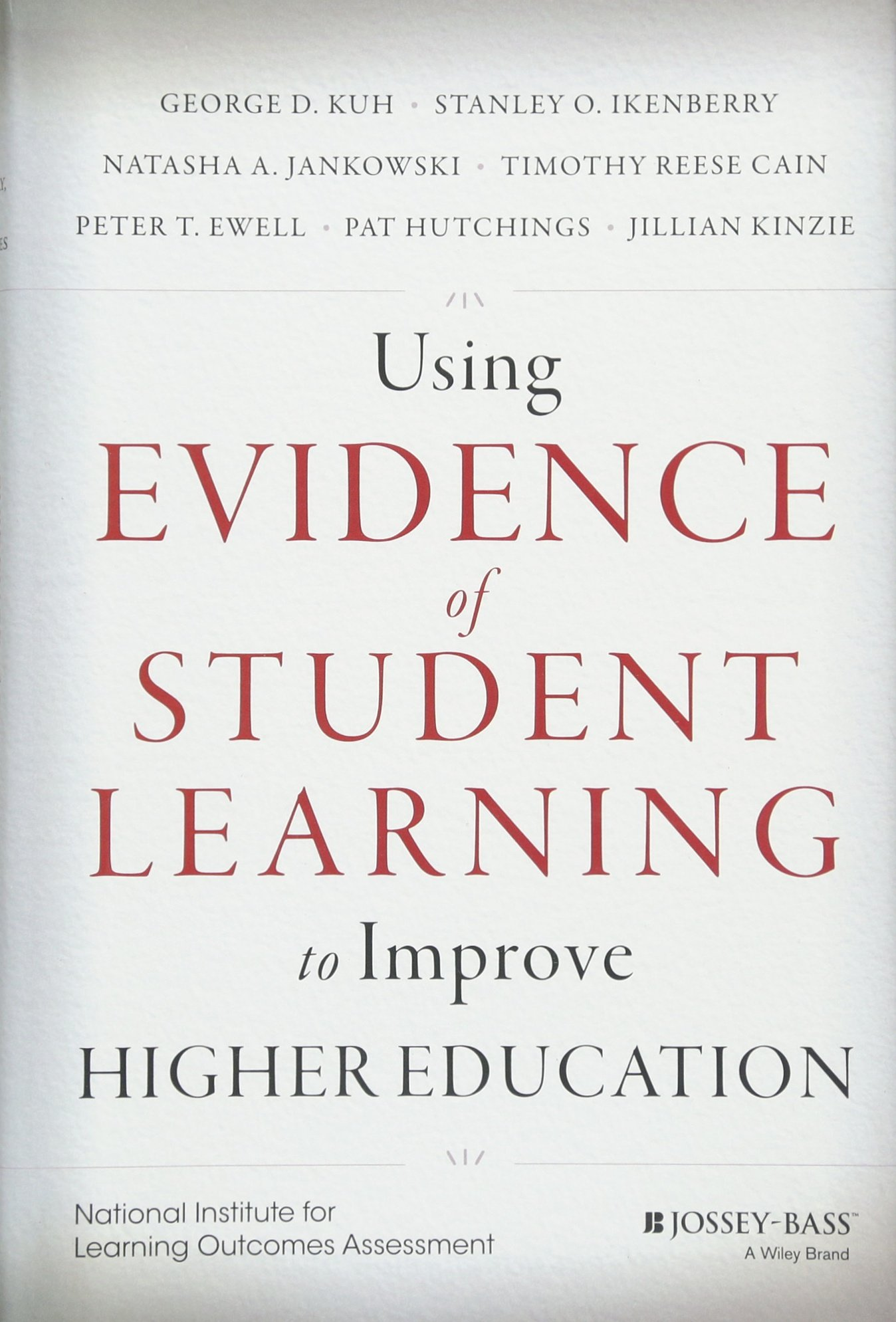 Using Evidence of Student Learning to Improve Higher Education (Jossey-bass Higher and Adult Education)