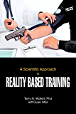 A Scientific Approach to Reality Based Training