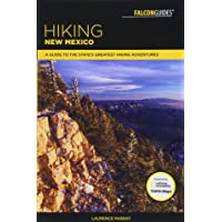 Hiking New Mexico: A Guide to the State's Greatest Hiking Adventures
