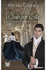 Solo por ella: Enfrentaría al mundo entero por tenerla (Serie familia Hellmoore nº 5) (Spanish Edition) Kindle Edition