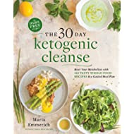 The 30-Day Ketogenic Cleanse: Reset Your Metabolism with 160 Tasty Whole-Food Recipes & Meal Plans (1)