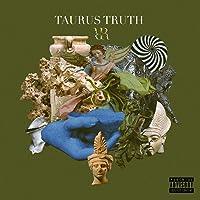 Taurus Truth [Explicit]