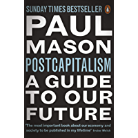 PostCapitalism: A Guide to Our Future (English Edition)