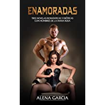 Enamoradas: Tres Novelas Románticas y Eróticas con Hombres de la Mafia Rusa (Colección de Romance y Erótica nº 1) (Spanish Edition) Sep 29, 2017