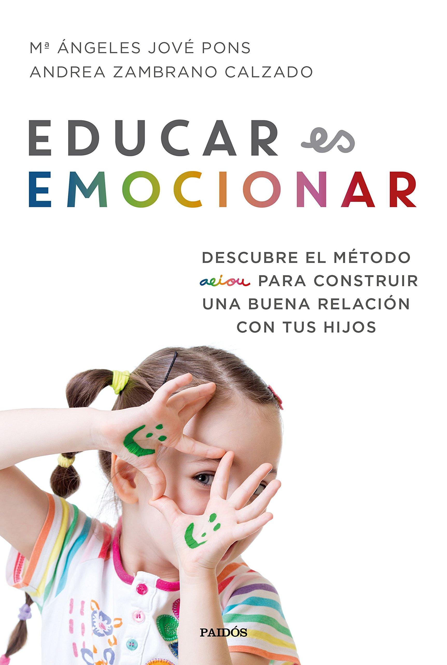 Educar es emocionar: Descubre el método AEIOU para construir una ...