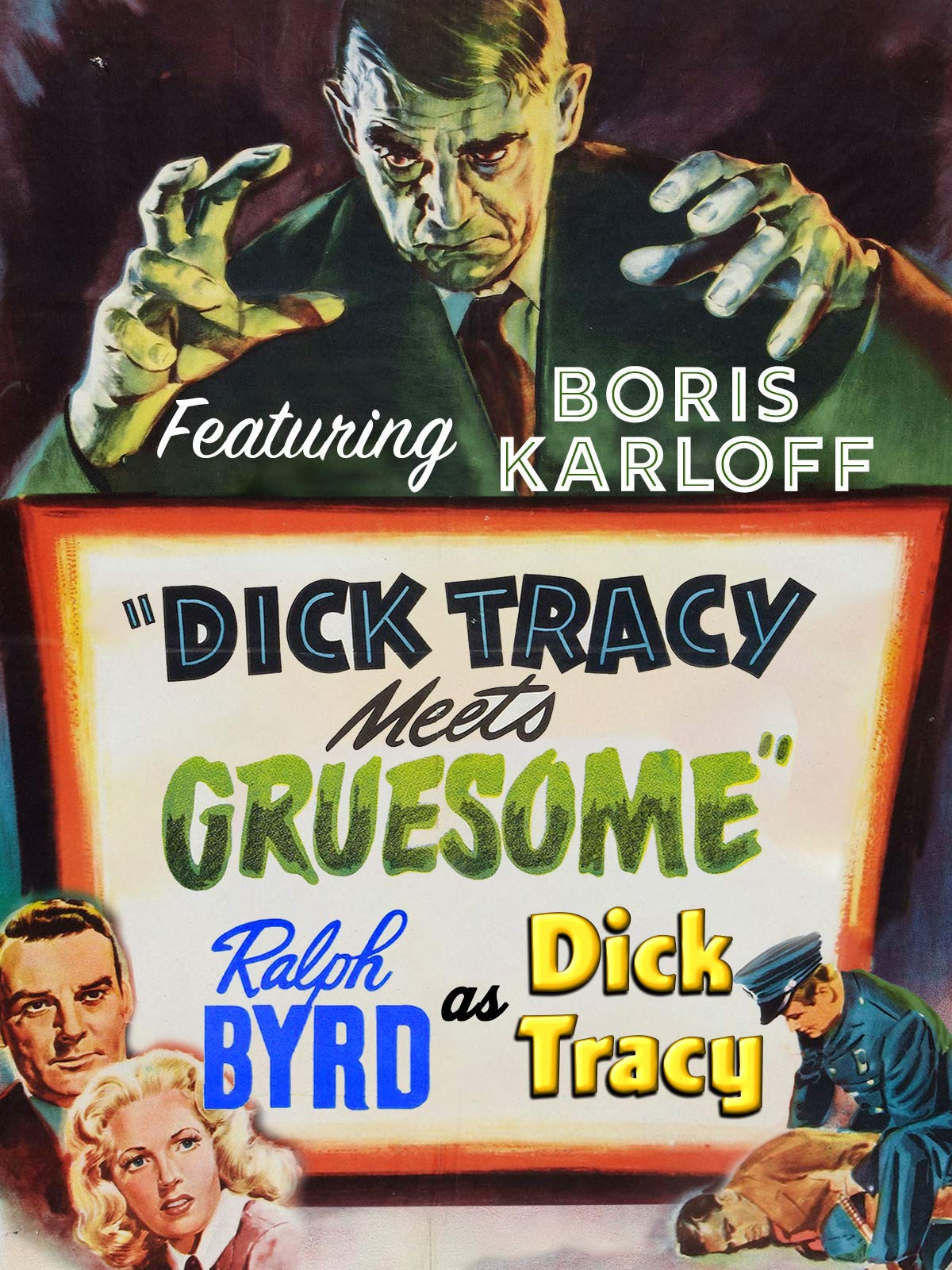 Dick Tracy Meets Gruesome - Ralph Byrd As Dick Tracy , Featuring Boris Karloff