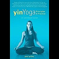 Yin Yoga: Principles and Practice — 10th Anniversary Edition