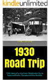 1930 Road Trip: 1930 diary of a trip from Oklahoma City to National Parks, Canada and the Rockies