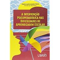 Intervenção Psicopedagógica nas Dificuldades de Aprendizagem Escolar