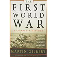 The First World War: A Complete History: A Complete History